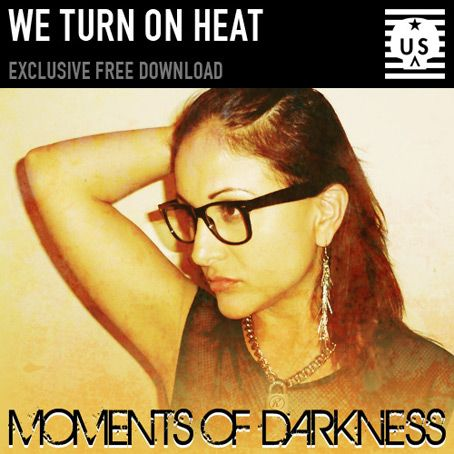 Moments of Darkness - We Turn On Heat